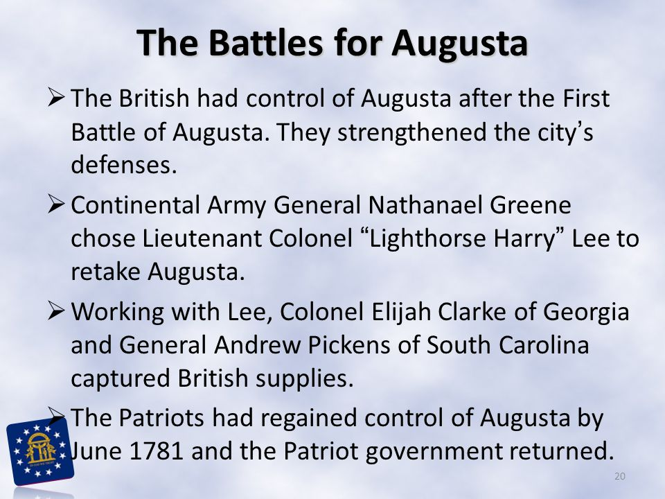 The Battles for Augusta  The British had control of Augusta after the First Battle of Augusta. They strengthened the city's defenses.  Continental A