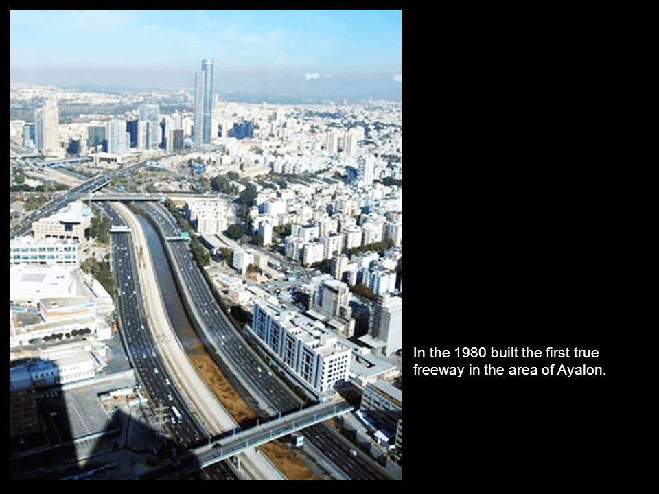 In 1965, in the place he had occupied the Herzlia High School, opened the first skyscraper in Israel: Shalom Meir Tower, at that time the tallest building in the Middle East.