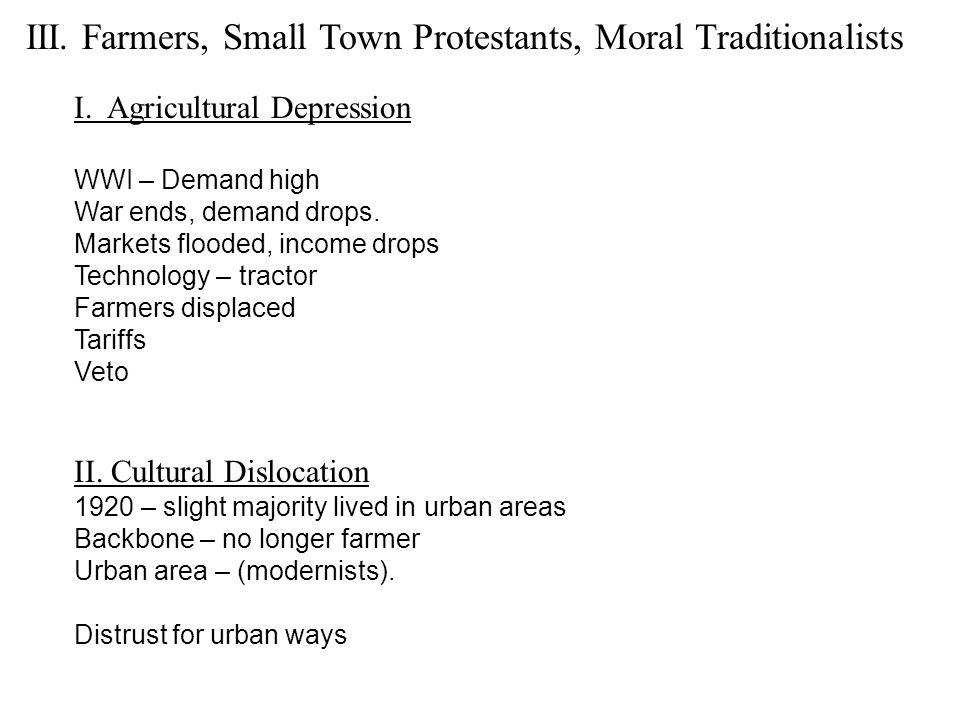 III. Farmers, Small Town Protestants, Moral Traditionalists I.