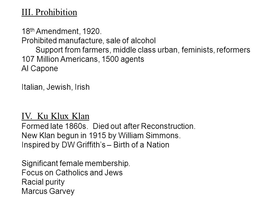 III. Prohibition 18 th Amendment, 1920.