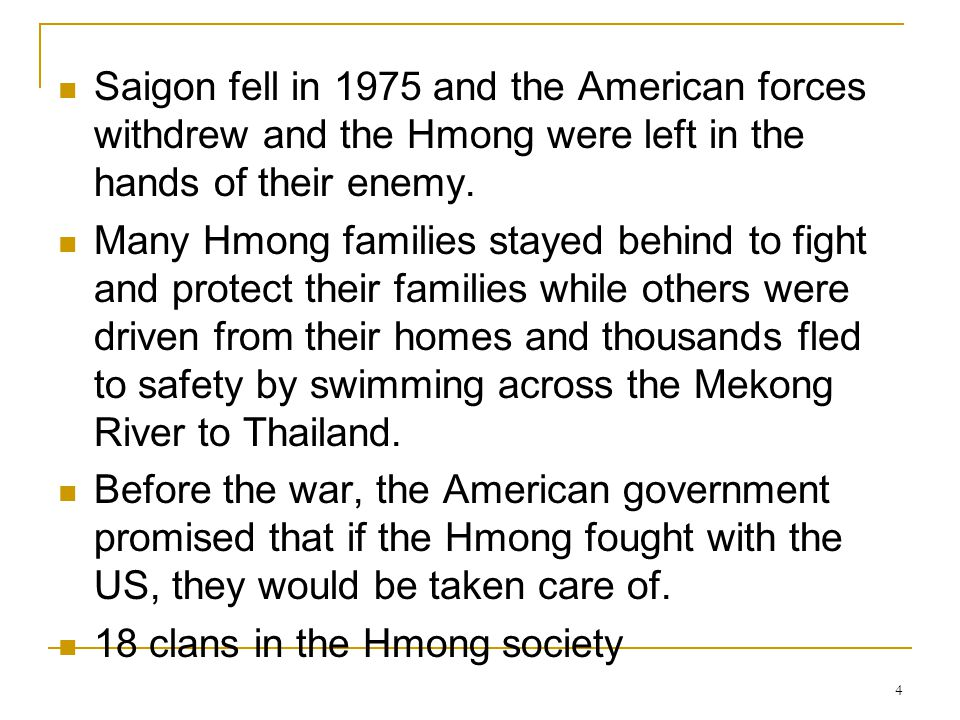 5 Everybody belongs to a clan, everybody with the same last name The reason for belonging to a clan is the ability to identify themselves or be affiliated to other Hmong people around the world.
