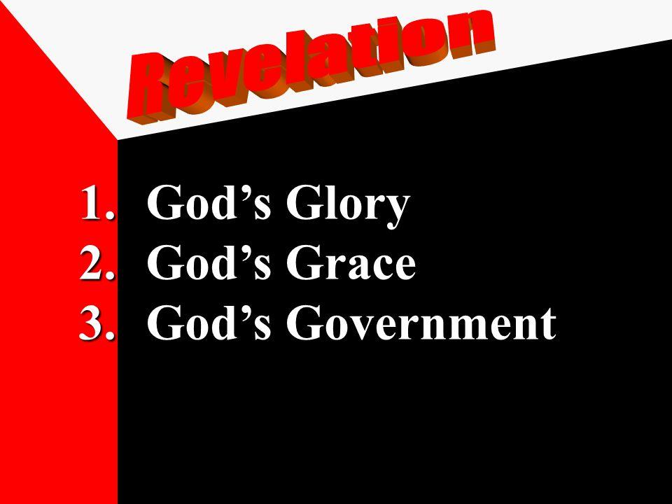 1.God's Glory 2.God's Grace 3.God's Government