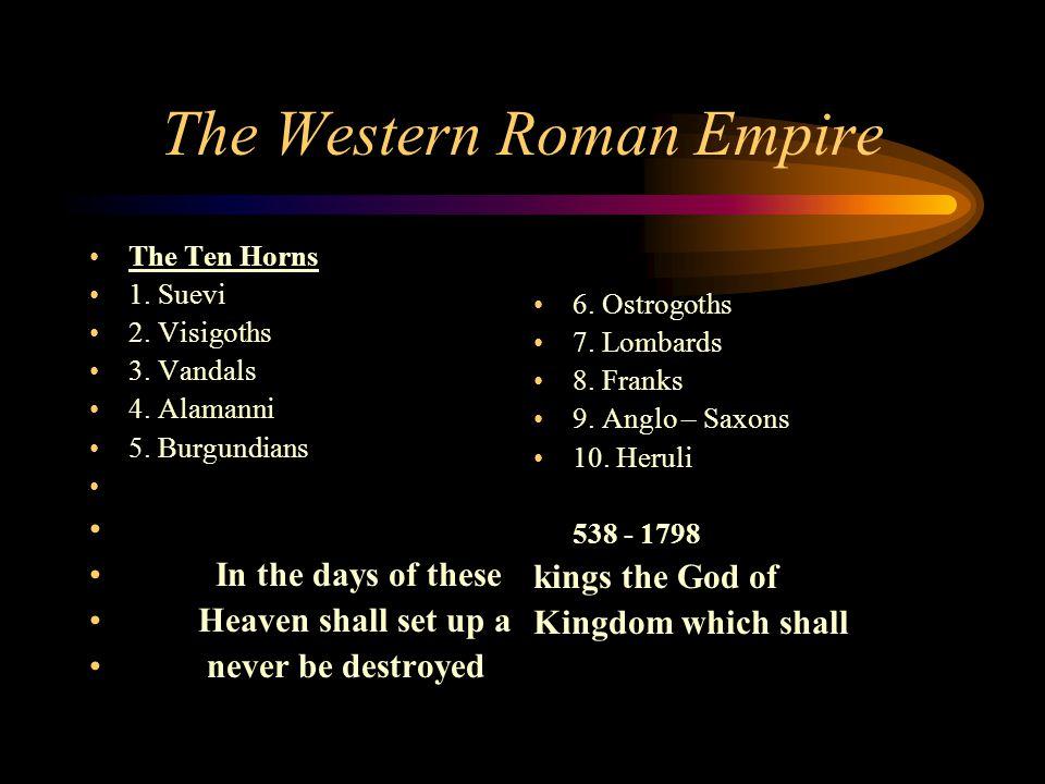 The Western Roman Empire The Ten Horns 1. Suevi 2.