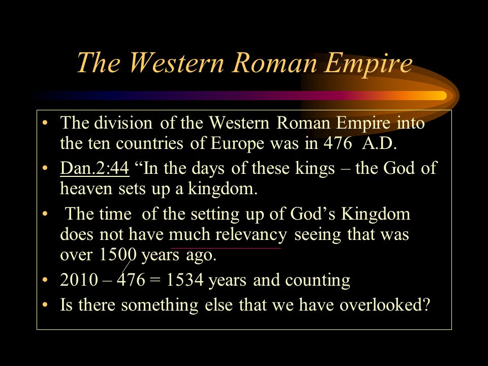 The Western Roman Empire The division of the Western Roman Empire into the ten countries of Europe was in 476 A.D.