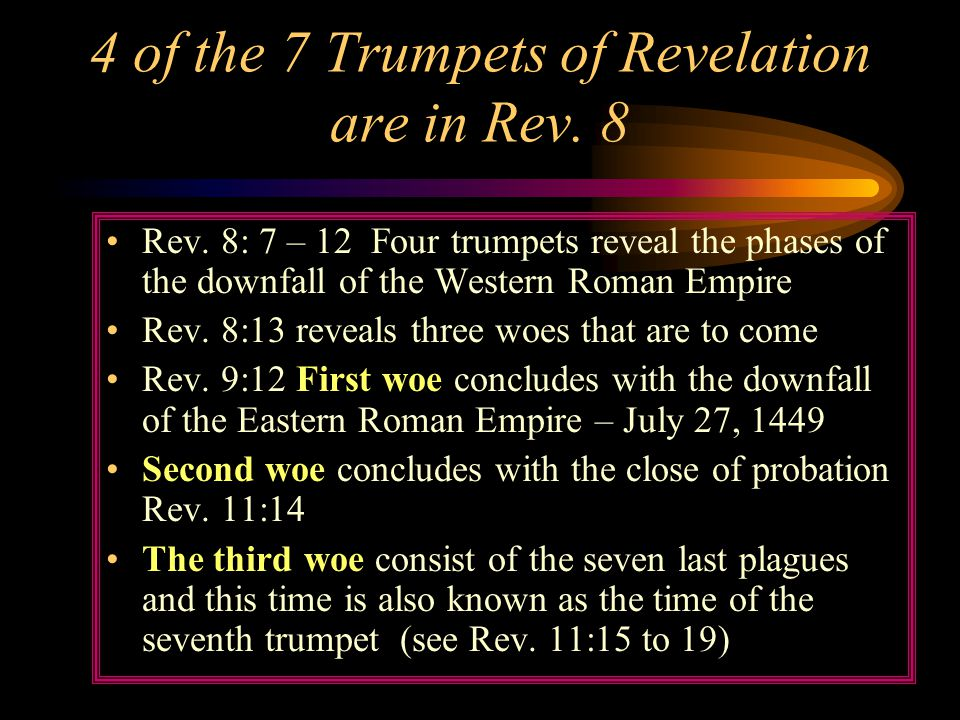 4 of the 7 Trumpets of Revelation are in Rev. 8 Rev.
