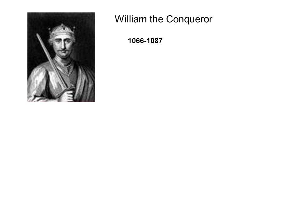 William the Conqueror 1066-1087