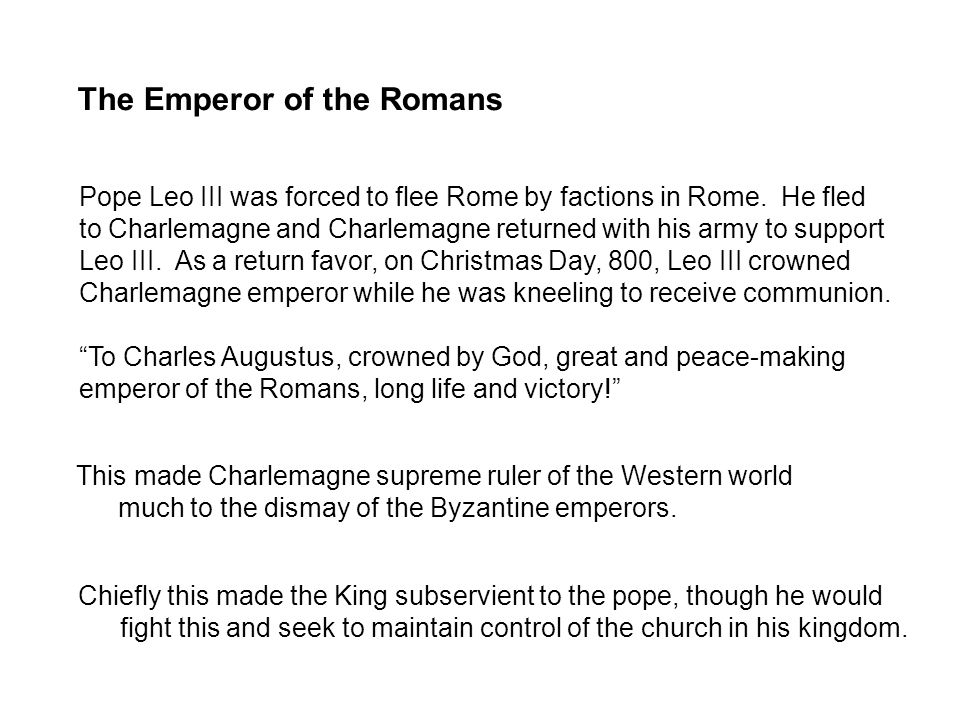 The Emperor of the Romans Pope Leo III was forced to flee Rome by factions in Rome.
