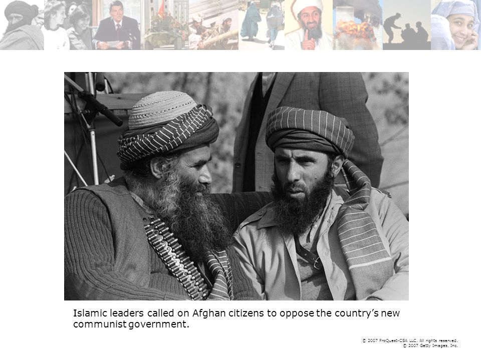© 2007 ProQuest-CSA LLC. All rights reserved. © 2007 Getty Images, Inc. Islamic leaders called on Afghan citizens to oppose the country's new communis
