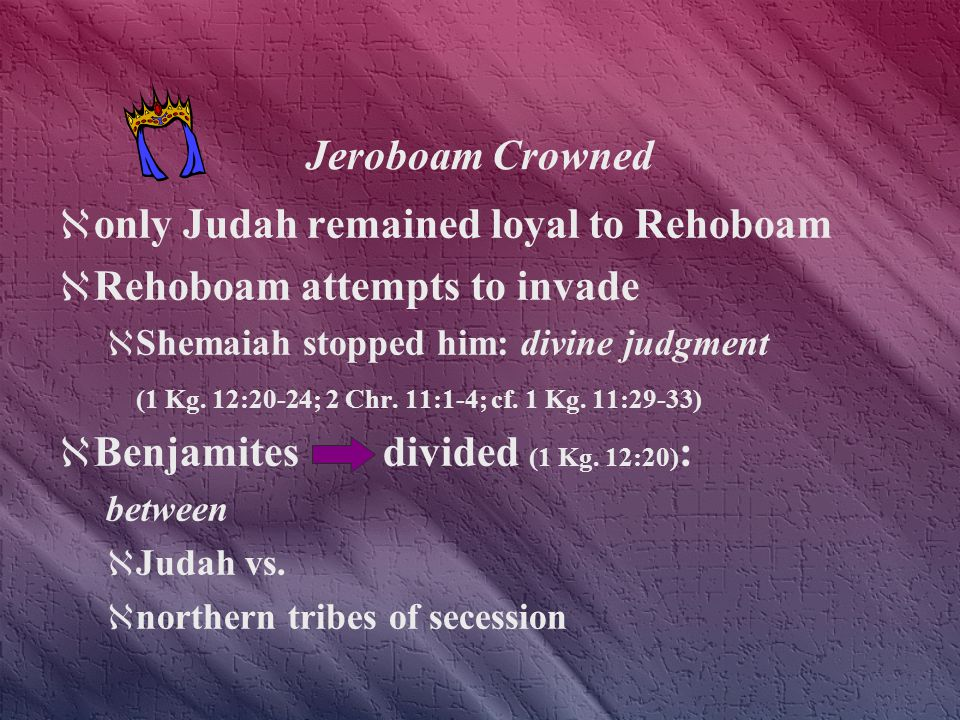  Rehoboam's Taunt: 1 Kg. 12:1-19; 2 Chr. 10  The Secession:  control the crowd.