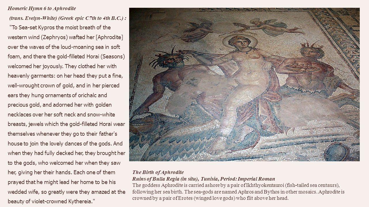 Homeric Hymn 6 to Aphrodite (trans. Evelyn-White) (Greek epic C7th to 4th B.C.) :