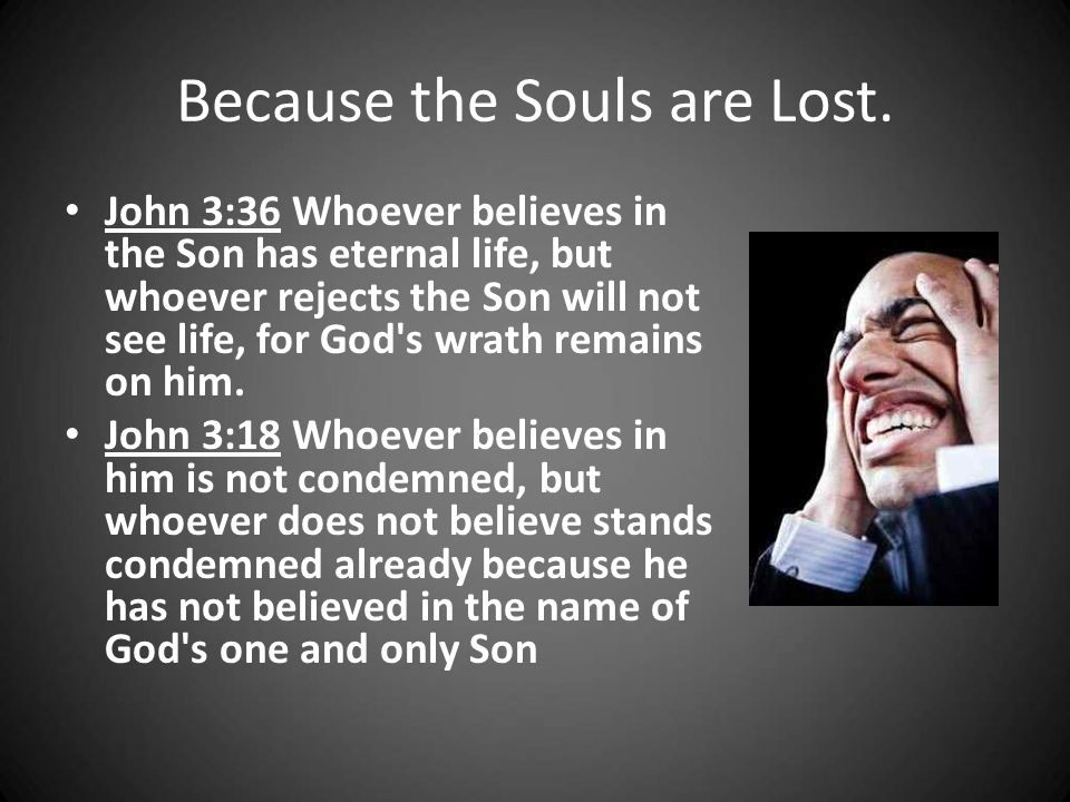 Because the Souls are Lost.