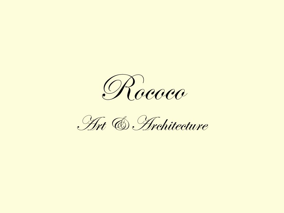 Rococo Art & Architecture