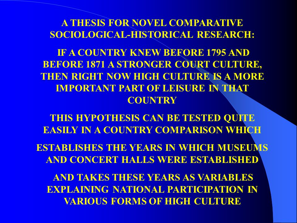 A THESIS FOR NOVEL COMPARATIVE SOCIOLOGICAL-HISTORICAL RESEARCH: IF A COUNTRY KNEW BEFORE 1795 AND BEFORE 1871 A STRONGER COURT CULTURE, THEN RIGHT NO