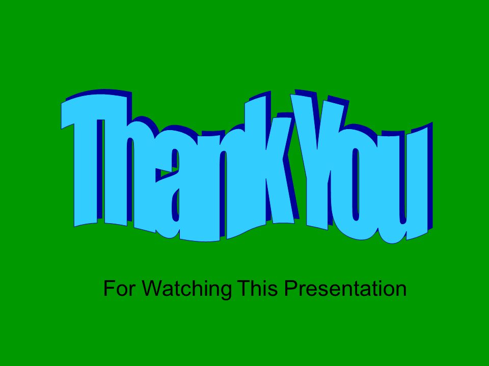 For Watching This Presentation For Watching This Presentation