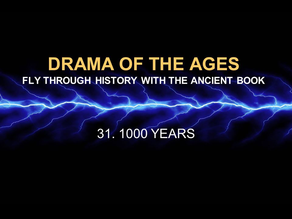 DRAMA OF THE AGES FLY THROUGH HISTORY WITH THE ANCIENT BOOK 31. 1000 YEARS