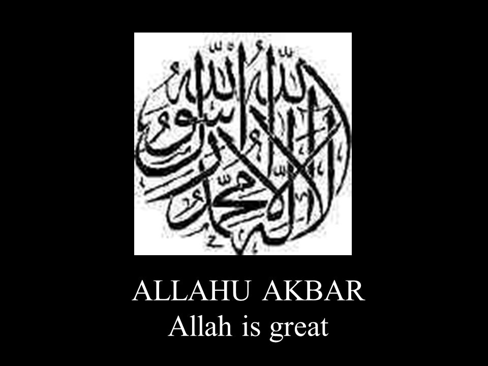ALLAHU AKBAR Allah is great