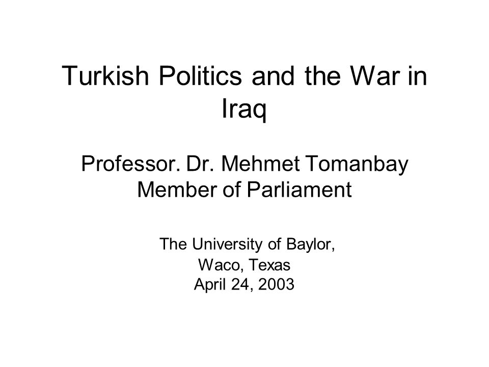 Outline The relations of Turkey with Iraq.The political system of Turkey.