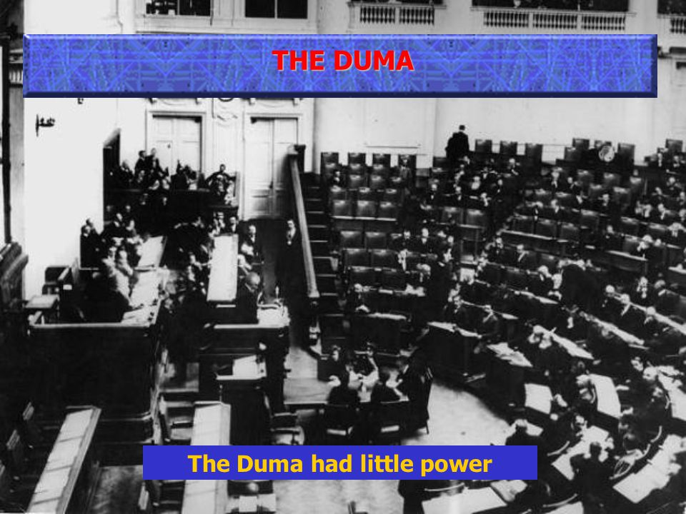 THE DUMA The Duma had little power