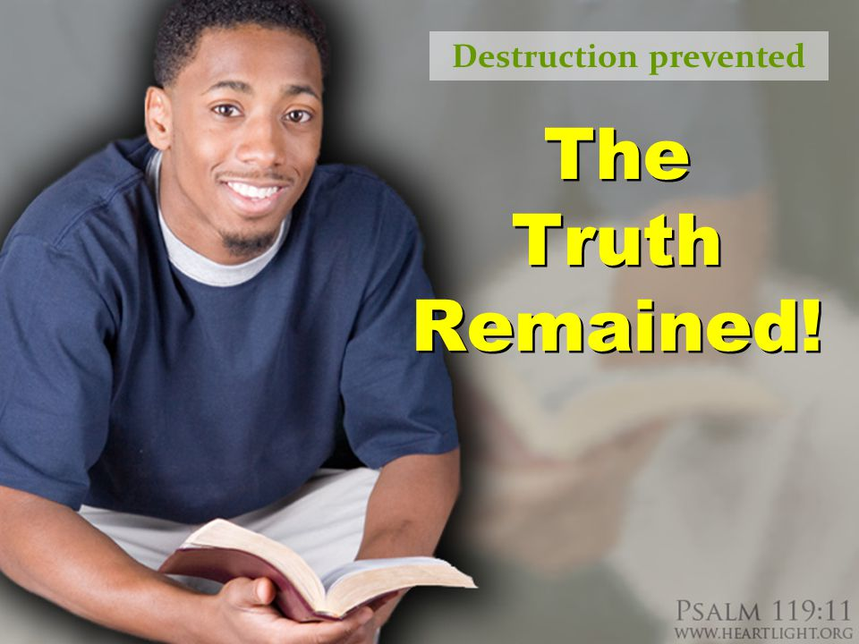The Truth Remained! Destruction prevented