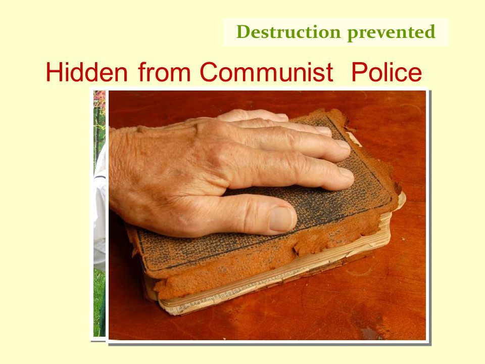 Hidden from Communist Police Destruction prevented