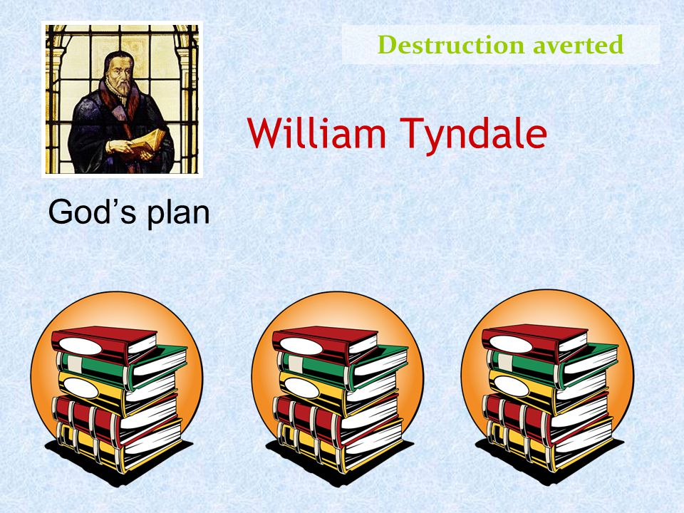 William Tyndale God's plan Destruction averted
