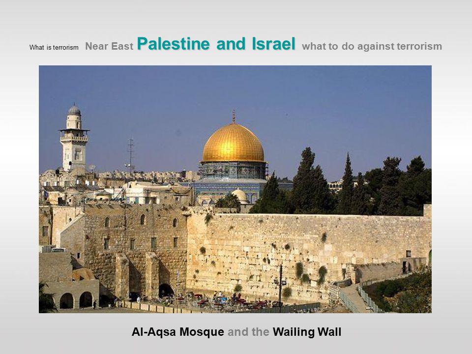 Al-Aqsa Mosque and the Wailing Wall