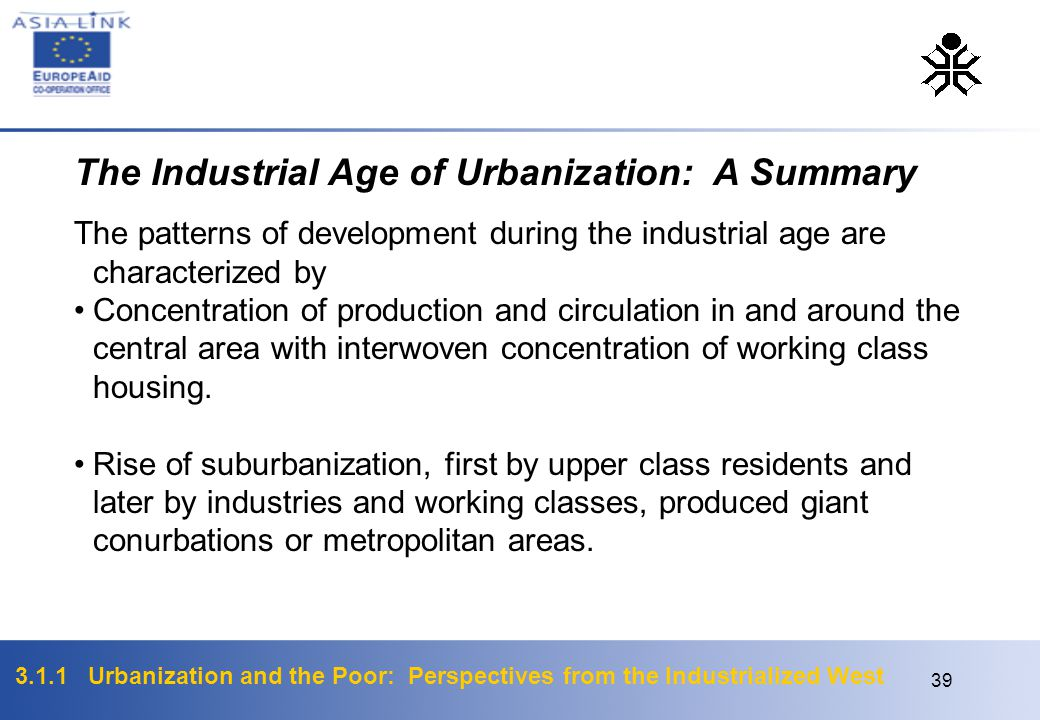 3.1.1 Urbanization and the Poor: Perspectives from the Industrialized West 39 The Industrial Age of Urbanization: A Summary The patterns of developmen