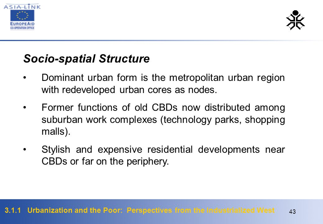 3.1.1 Urbanization and the Poor: Perspectives from the Industrialized West 43 Socio-spatial Structure Dominant urban form is the metropolitan urban re