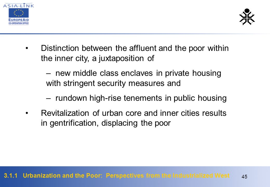 3.1.1 Urbanization and the Poor: Perspectives from the Industrialized West 45 Distinction between the affluent and the poor within the inner city, a j