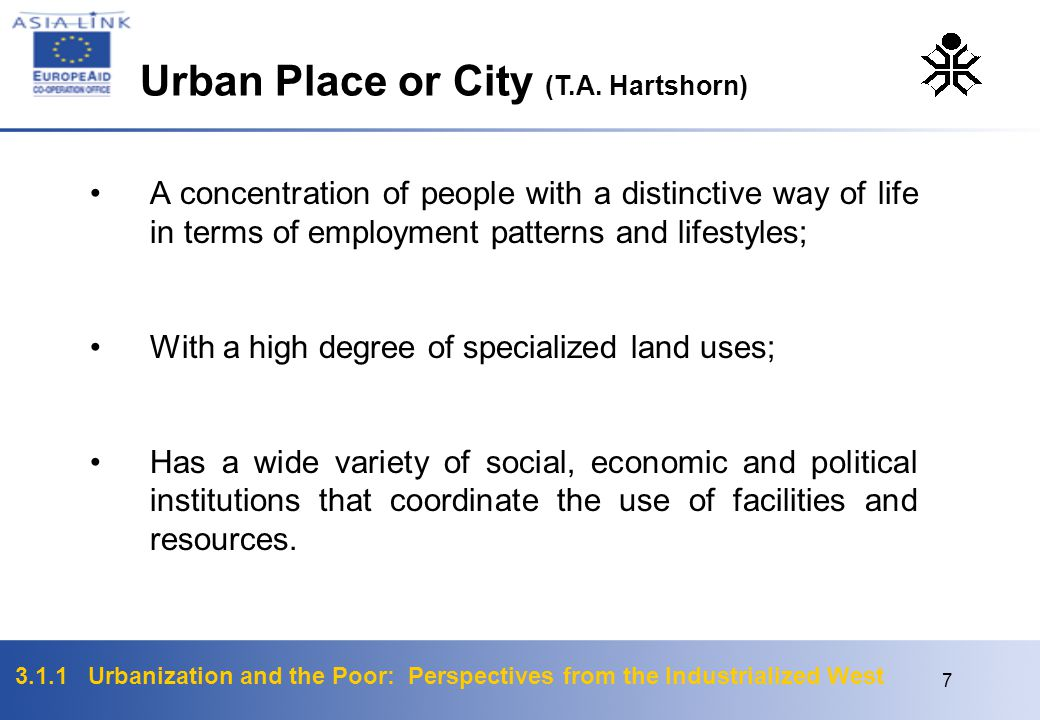 3.1.1 Urbanization and the Poor: Perspectives from the Industrialized West 7 A concentration of people with a distinctive way of life in terms of empl