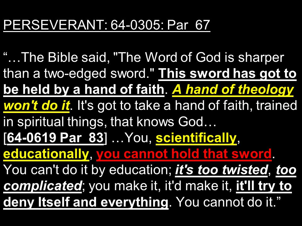 PERSEVERANT: : Par 67 …The Bible said, The Word of God is sharper than a two-edged sword. This sword has got to be held by a hand of faith.