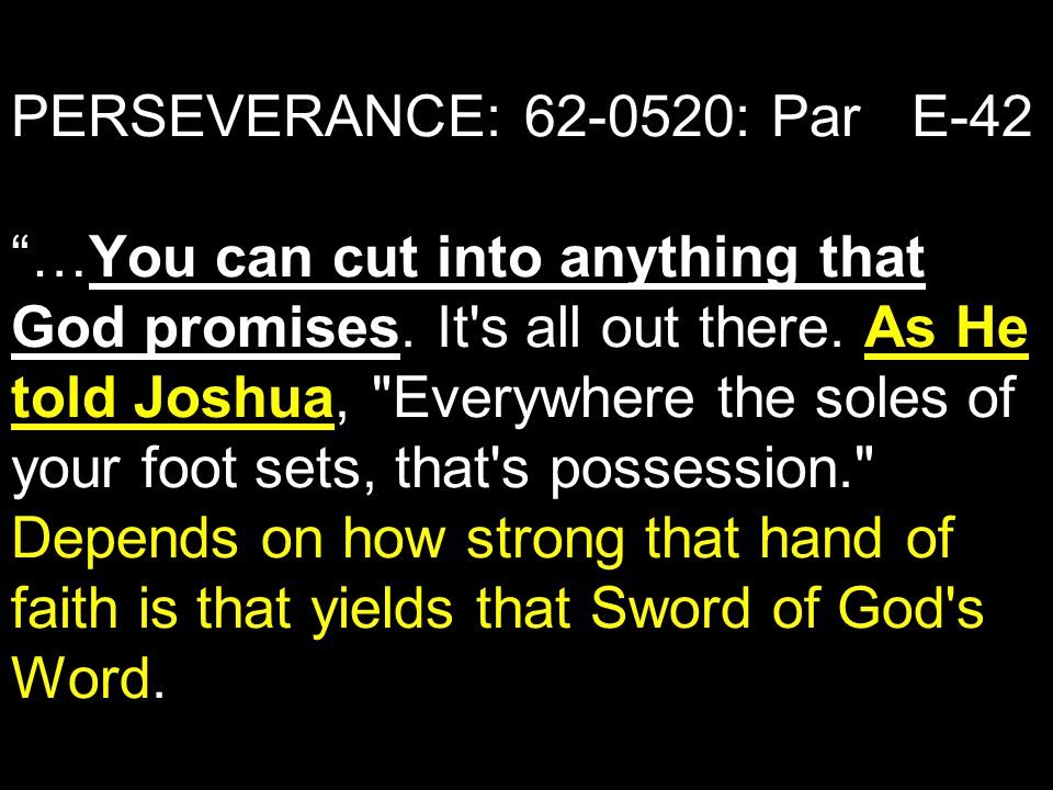 PERSEVERANCE: : Par E-42 …You can cut into anything that God promises.