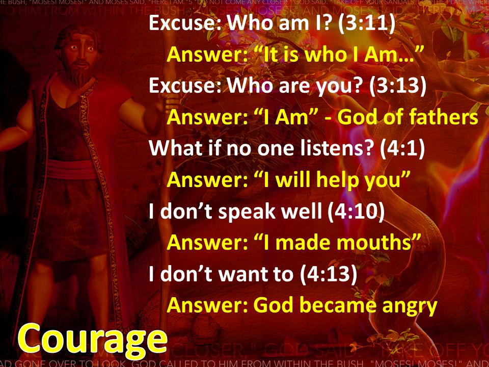 Excuse: Who am I. (3:11) Answer: It is who I Am… Excuse: Who are you.