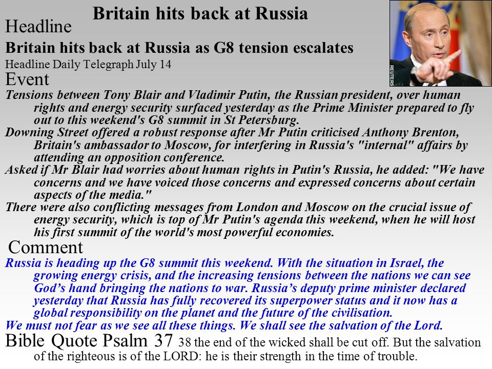 Britain hits back at Russia Headline Britain hits back at Russia as G8 tension escalates Headline Daily Telegraph July 14 Event Tensions between Tony