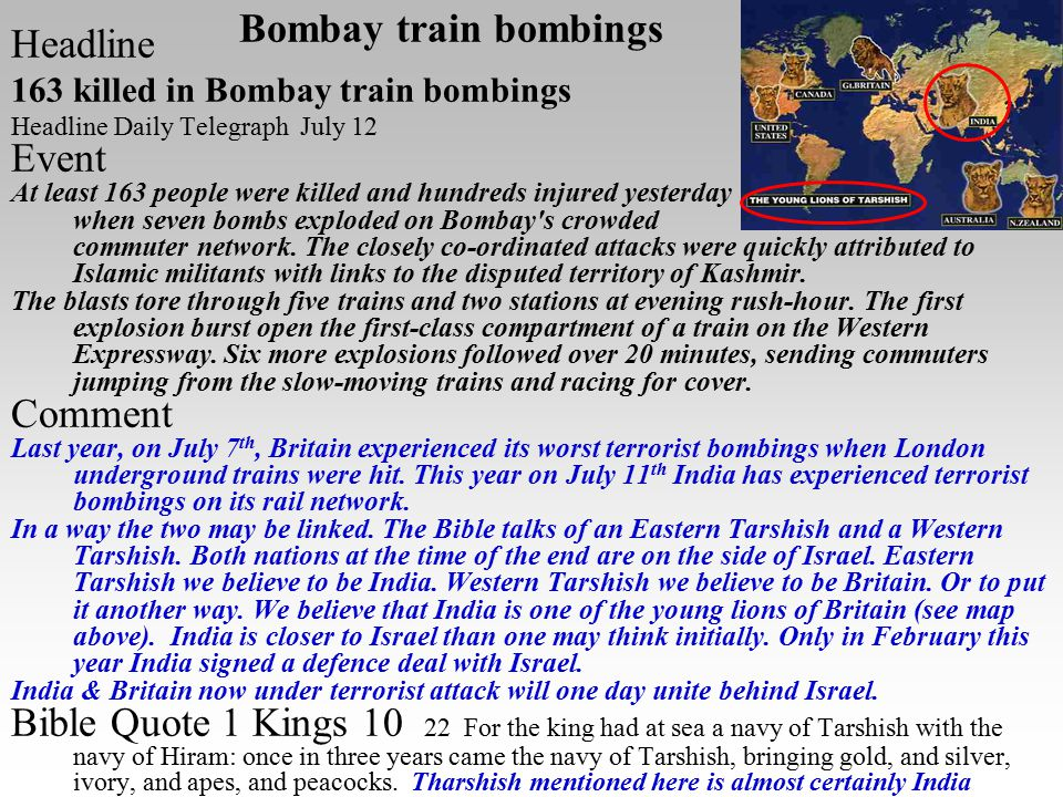 Bombay train bombings Headline 163 killed in Bombay train bombings Headline Daily Telegraph July 12 Event At least 163 people were killed and hundreds