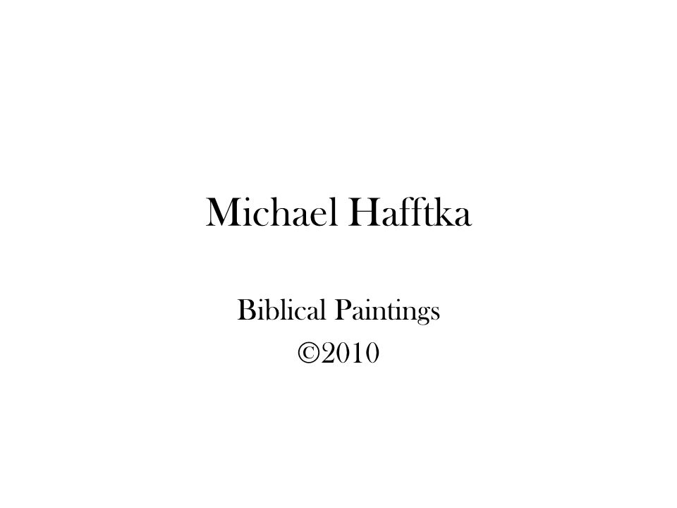 Michael Hafftka Biblical Paintings ©2010