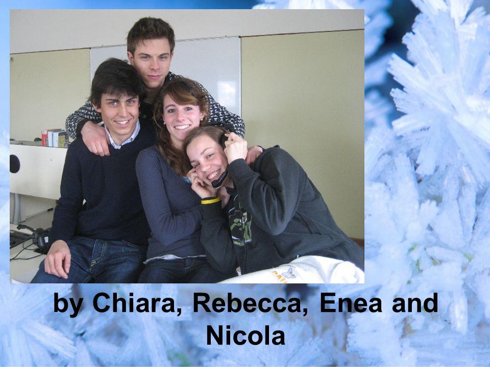 by Chiara, Rebecca, Enea and Nicola