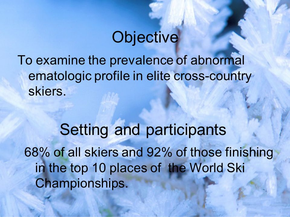 Objective To examine the prevalence of abnormal ematologic profile in elite cross-country skiers.