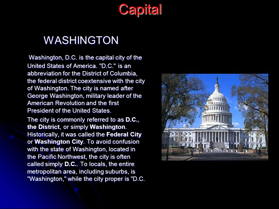 CapitalWASHINGTON Washington, D.C. is the capital city of the United States of America.
