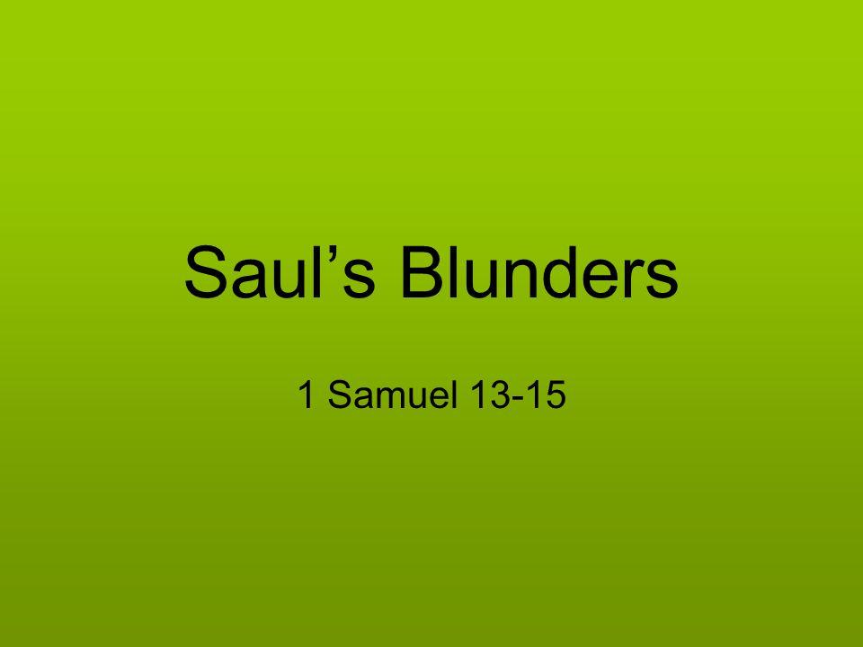 Saul's Blunders 1 Samuel 13-15