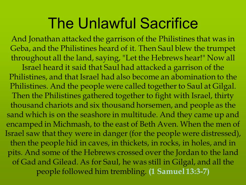 The Unlawful Sacrifice Then he waited seven days, according to the time set by Samuel.