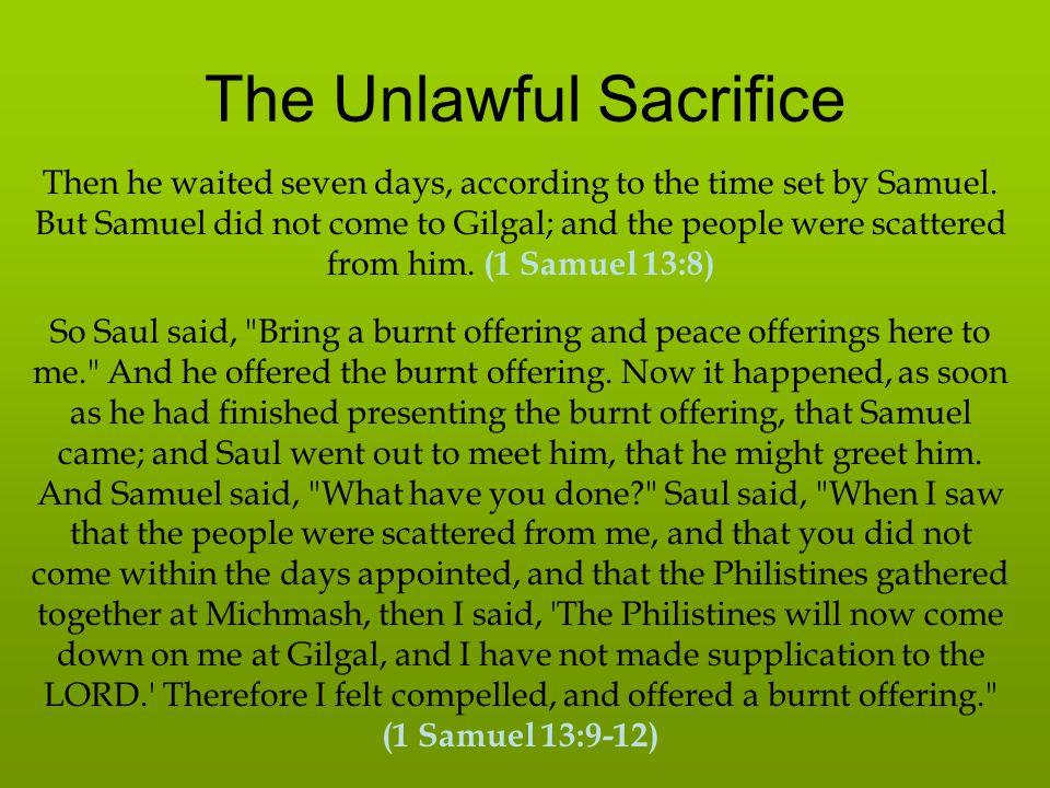 The Unlawful Sacrifice And Samuel said to Saul, You have done foolishly.