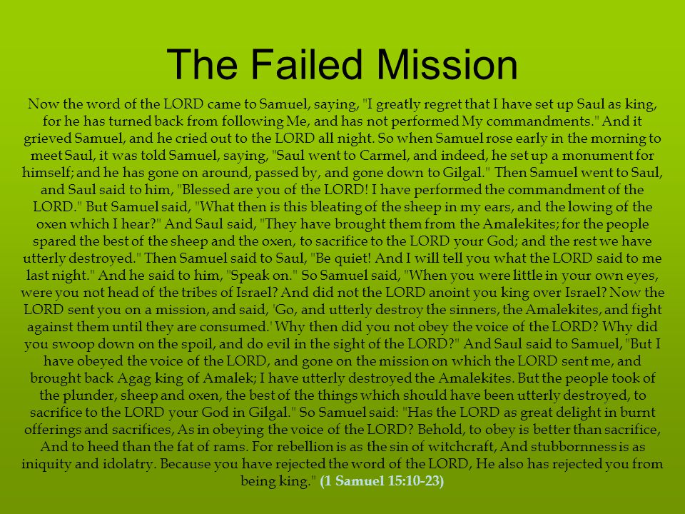 The Failed Mission Now the word of the LORD came to Samuel, saying,