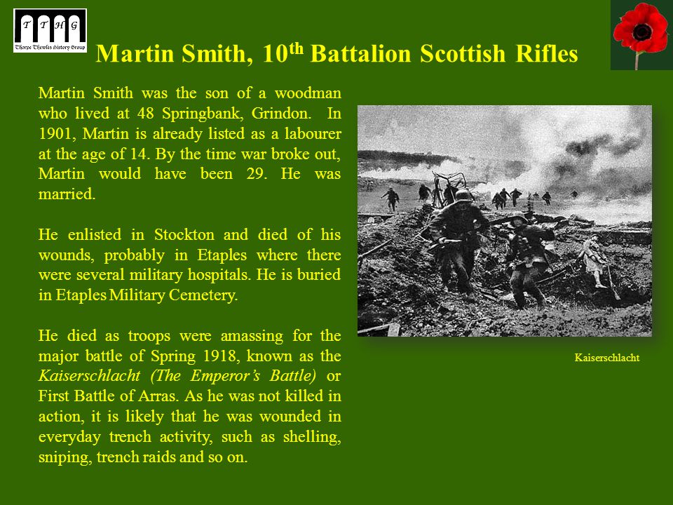 Martin Smith, 10 th Battalion Scottish Rifles Martin Smith was the son of a woodman who lived at 48 Springbank, Grindon.