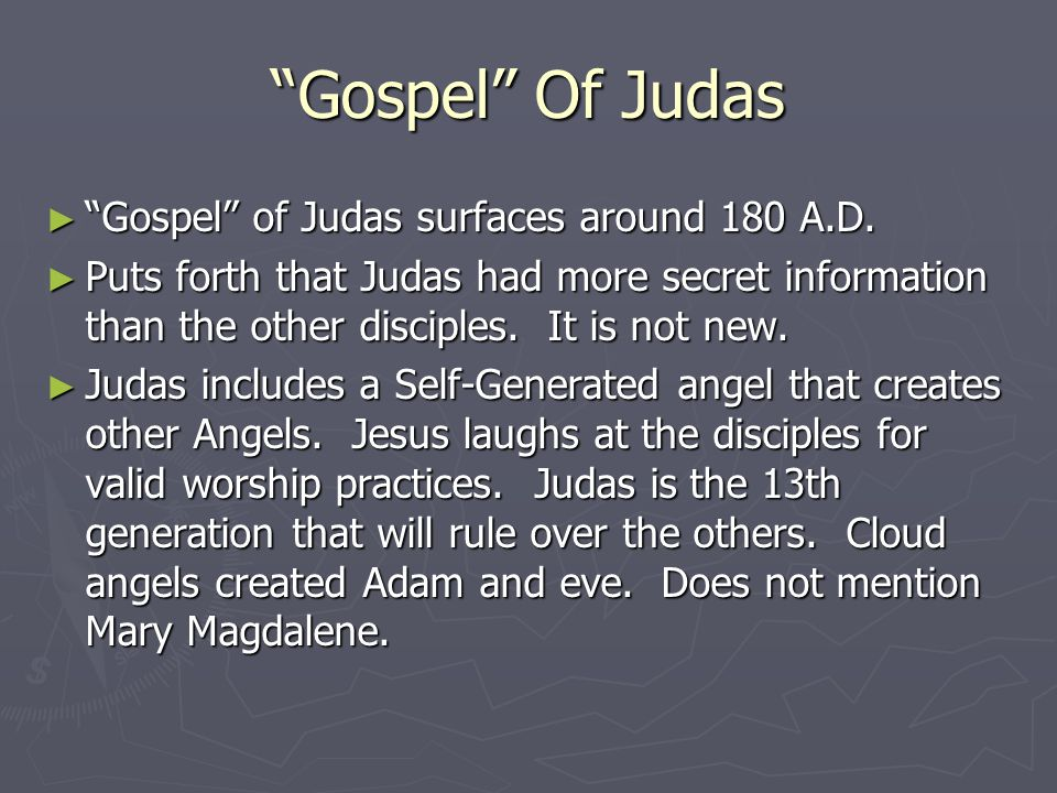 Gospel Of Judas ► Gospel of Judas surfaces around 180 A.D.