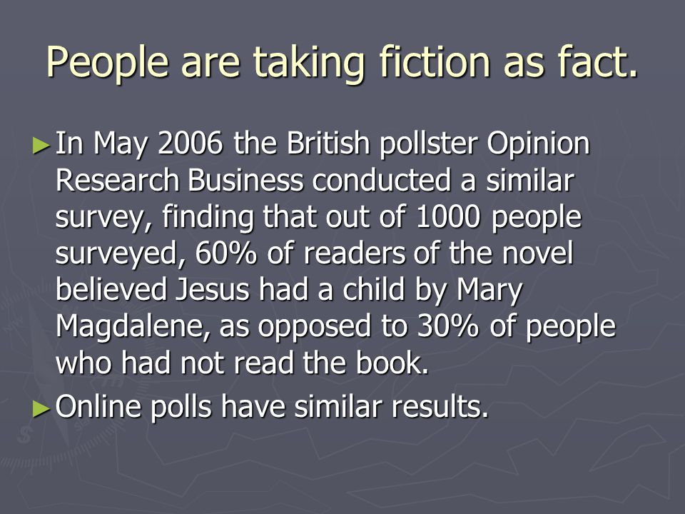 People are taking fiction as fact.