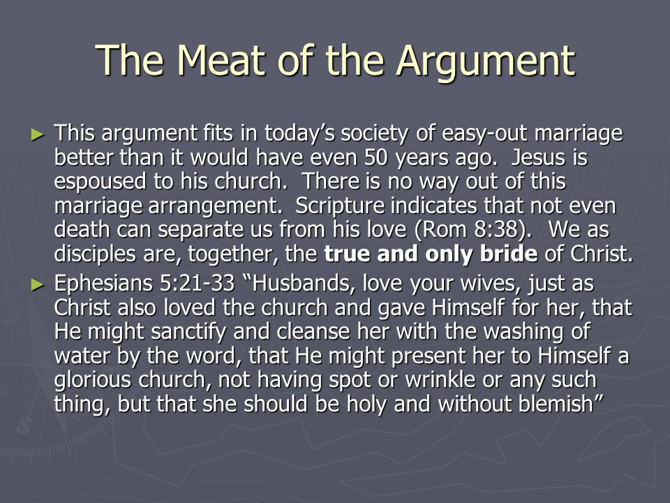 The Meat of the Argument ► This argument fits in today's society of easy-out marriage better than it would have even 50 years ago.