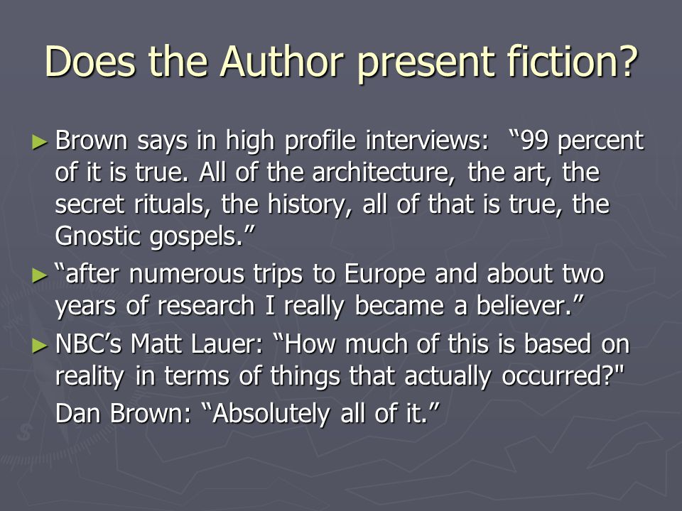 Does the Author present fiction.