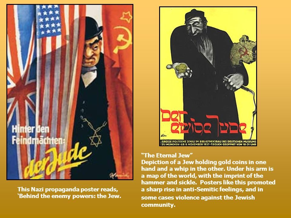 "This Nazi propaganda poster reads, 'Behind the enemy powers: the Jew. ""The Eternal Jew"" Depiction of a Jew holding gold coins in one hand and a whip i"