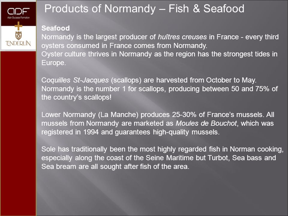 Products of Normandy – Fish & Seafood Seafood Normandy is the largest producer of huîtres creuses in France - every third oysters consumed in France c